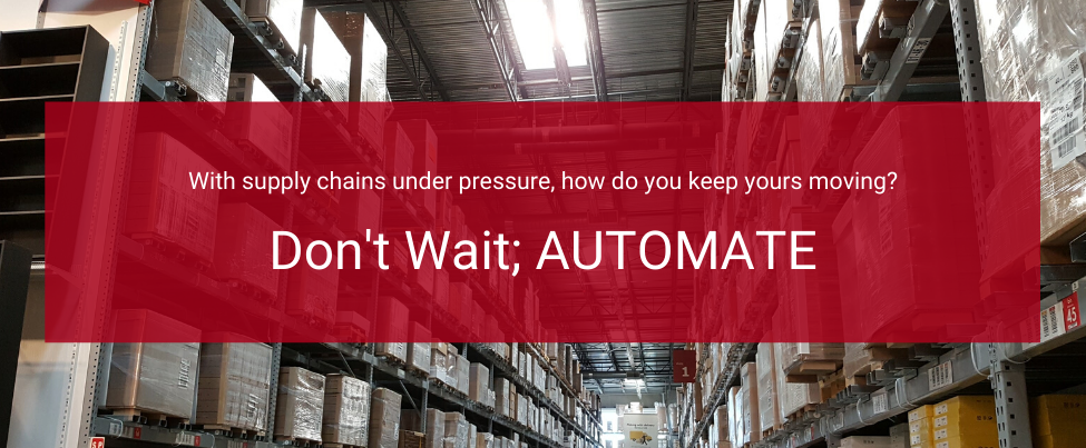 Dont Wait, Automate! WMS for under-pressure supply chains