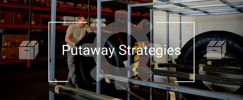 Putaway Strategies